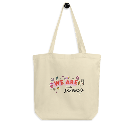 We Are Strong Organic Cotton Tote Bag