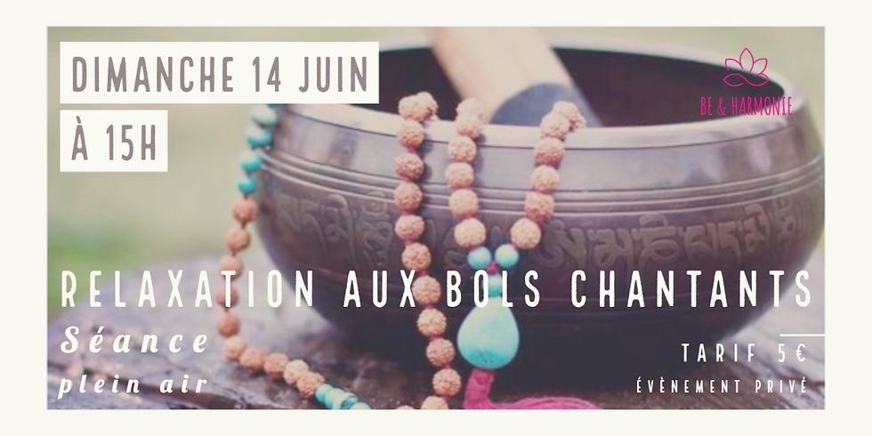 Dimanche 14 juin 2020 - 15h - Relaxation aux bols chantants -