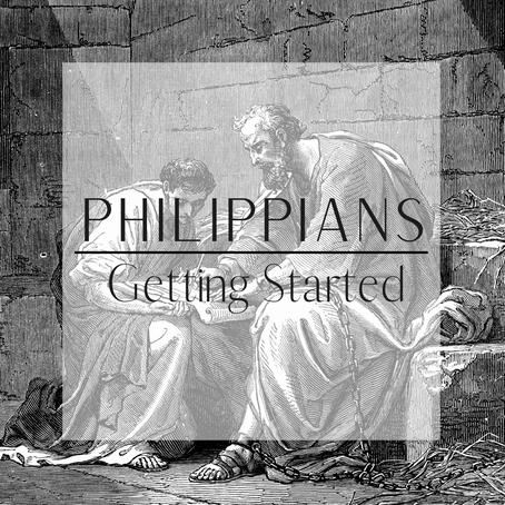 Philippians | Before We Begin
