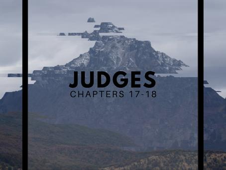 Judges | Chapters 17-18
