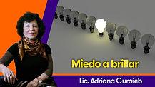Miedo a brillar - Lic. Adriana Guraieb