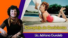 Complejo de Cenicienta - Lic. Adriana Guraieb