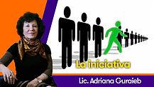La iniciativa - Lic. Adriana Guraieb
