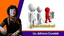 ¿Tenés iniciativa? - Lic. Adriana Guraieb