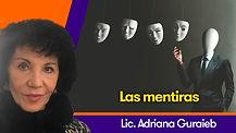 Las mentiras - Lic. Adriana Guraieb