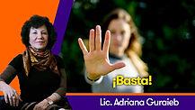 ¡Basta! - Lic. Adriana Guraieb