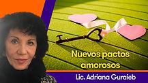 Nuevos pactos amorosos - Lic. Adriana Guraieb