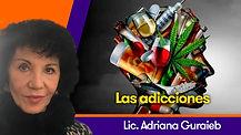Las adicciones - Lic. Adriana Guraieb