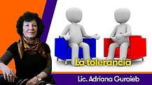 La tolerancia - Lic. Adriana Guraieb