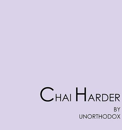 Chai Harder