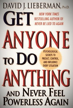 Get Anyone Do Anything and never feel powerless again