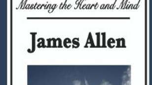 (eBook) The Life Triumphant Mastering the Heart and Mind By James Allen