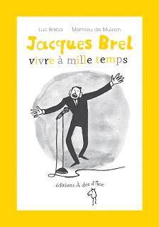 Jacques Brel, Vivre à mille temps - Luc