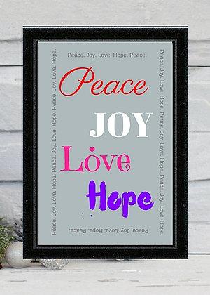PEACE, JOY, LOVE, HOPE