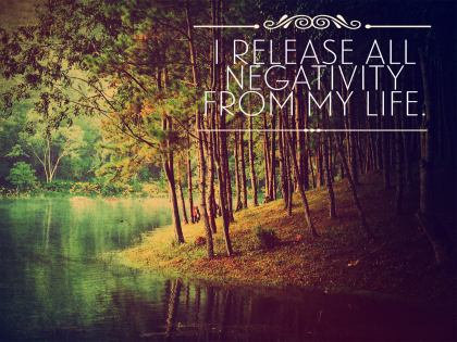 I release negativity from my life
