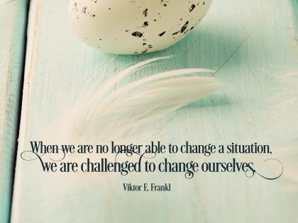 When we are no longer able to change .....