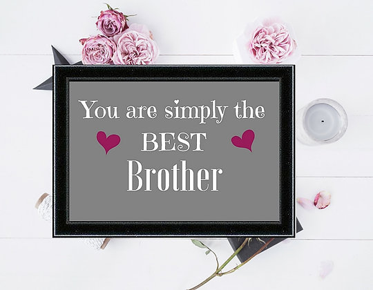 SIMPLY THE BEST BROTHER