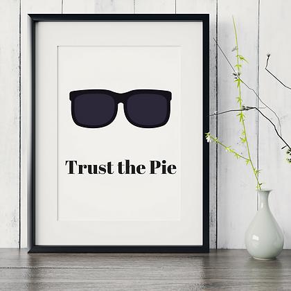 TRUST THE PIE
