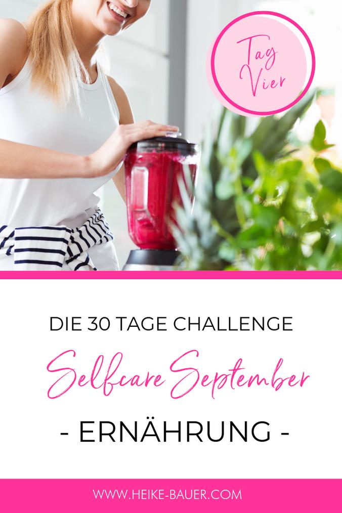 TAG 4 #selfcareseptember / ERNÄHRUNG