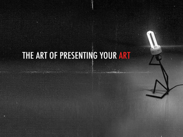 The Art of presenting your Art.