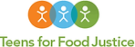 TFFJ strives to eradicate food insecurity through youth-led community-based solutions and to end the cycle of diet-related disease and poor health outcomes that dramatically and disproportionately impact our low income communities, particularly those of color.