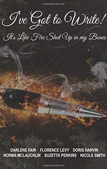 I've Got to Write: It's Like Fire Shut up in My Bones
