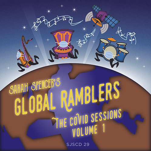 Sarah Spencer's Global Ramblers: The COVID Sessions - Volume 1