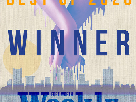 Winner of Fort Worth Weekly's Culture: Best of 2020!