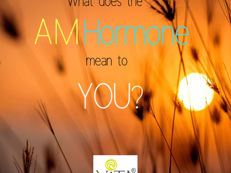 What does the AM-Hormone mean to YOU?