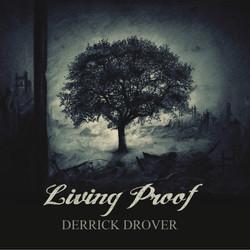 Living Proof - Derrick Drover