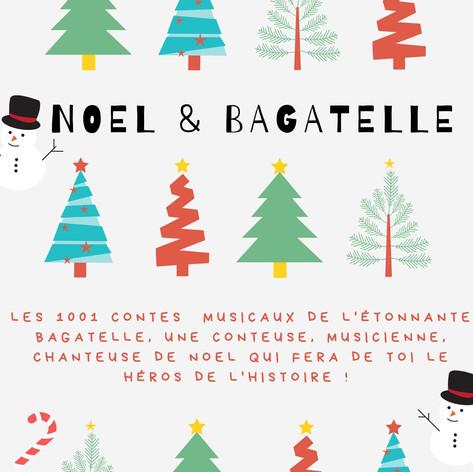 Noel et Bagatelle
