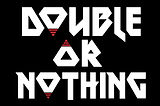 Double Or Nothing Capital L 3 Line.jpg