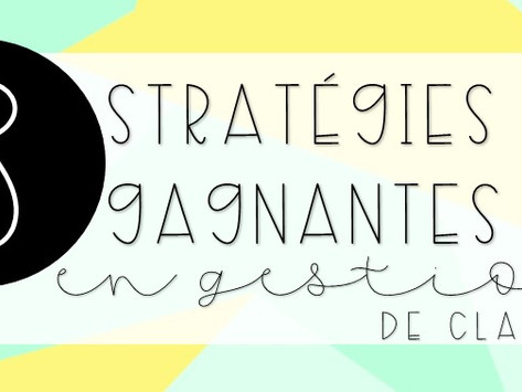 3 stratégies gagnantes en gestion de classe