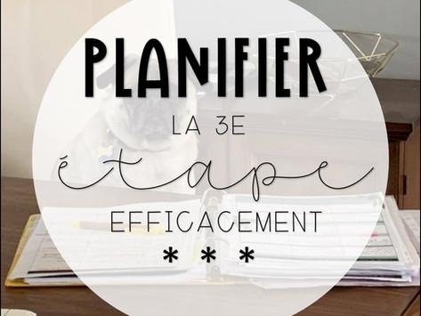 Planifier la 3e étape efficacement