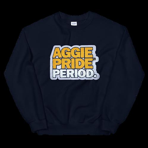 Aggie Pride Period. Sweatshirt