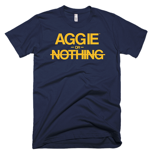 """""""Aggie or Nothing"""" Tee"""