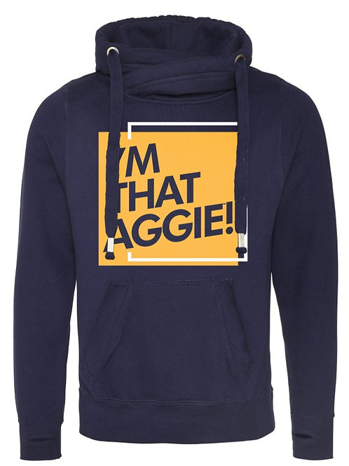 I'm That Aggie Cross Neck Hoodie