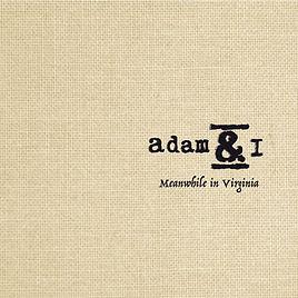 Adam & I - Meanwhile in Virginia