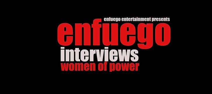 Enfuego Interviews - Women Of Power revi