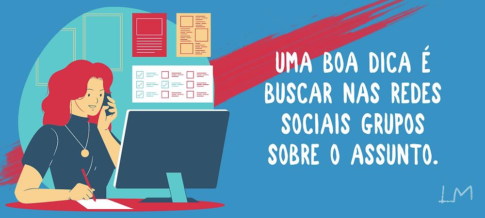 """Banner com ilustração de uma mulher no telefone e os dizeres: """"UMA BOA DICA É BUSCAR NAS REDES SOCIAIS GRUPOS SOBRE O ASSUNTO."""""""