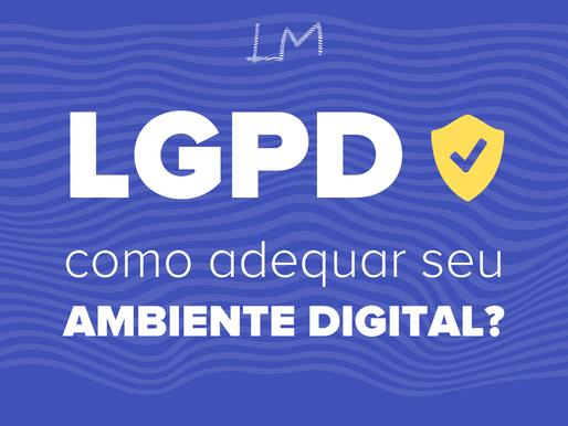 LGPD: Como adequar o seu site ou e-commerce.
