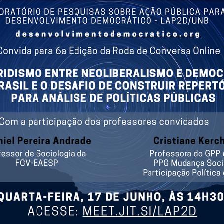 17/06 - 6a Roda de Conversa: O hibridismo entre neoliberalismo e democracia no Brasil e o desafio...