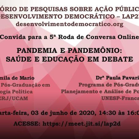 03/06 - 5a Roda de Conversa Online: Pandemia e pandemônio - Saúde e Educação em Debate