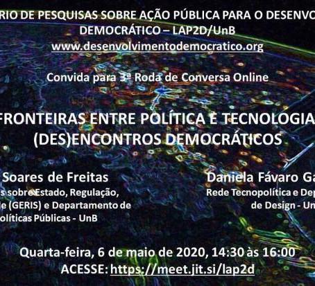 06/05 - 3a Roda de Conversa Online - Fronteiras entre política e tecnologia