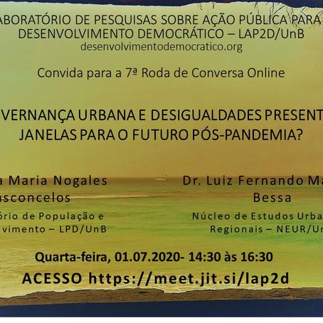 01/07 - 7a Roda de Conversa:  Governança urbana e desigualdades presentes