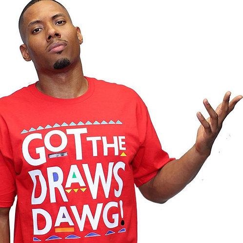 GOT THE DRAWS DAWG!