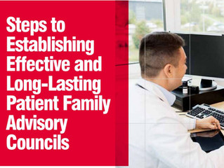 Steps to Establishing Effective and Long-Lasting Patient and Family Advisory Councils