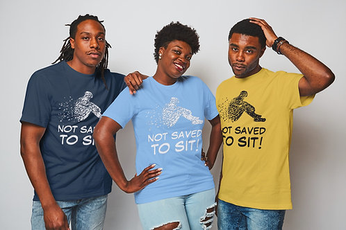Not Save To Sit - T-Shirt