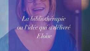 La bibliothérapie ou l'idée qui a délivré Eloïse