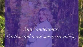 Ann Vandenplas, l'artiste qui a osé suivre sa voie(x)